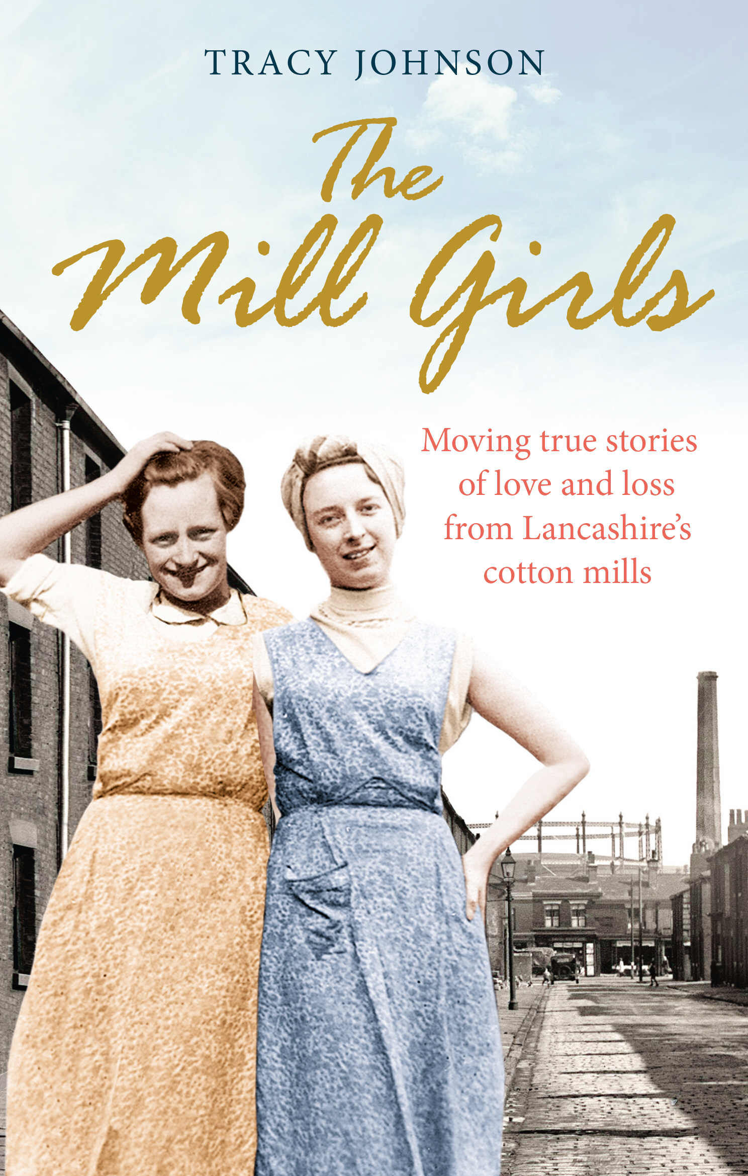 The Mill Girls Moving true stories of love and loss from inside Lancashire's cotton mills