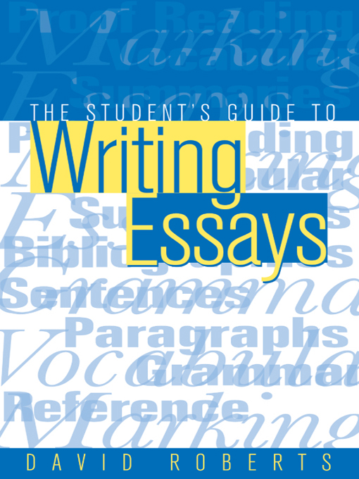 The Student's Guide to Writing Essays