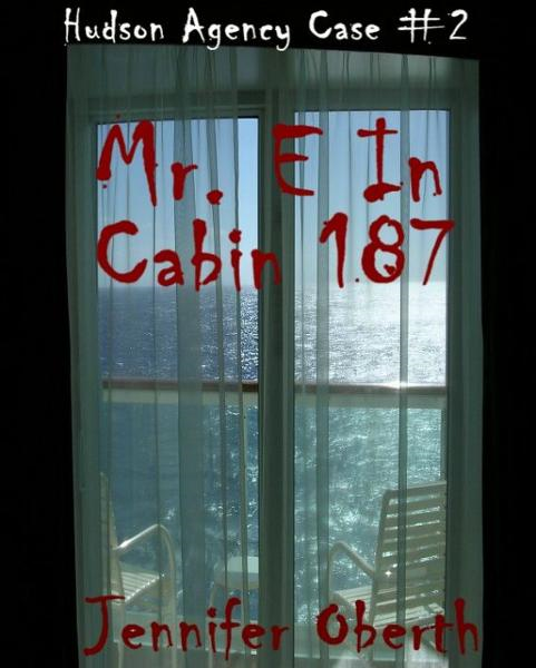 Mr. E In Cabin 187 (The Hudson Agency)