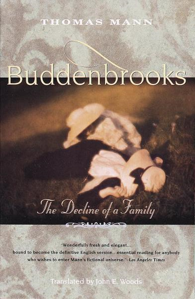 Buddenbrooks By: Thomas Mann
