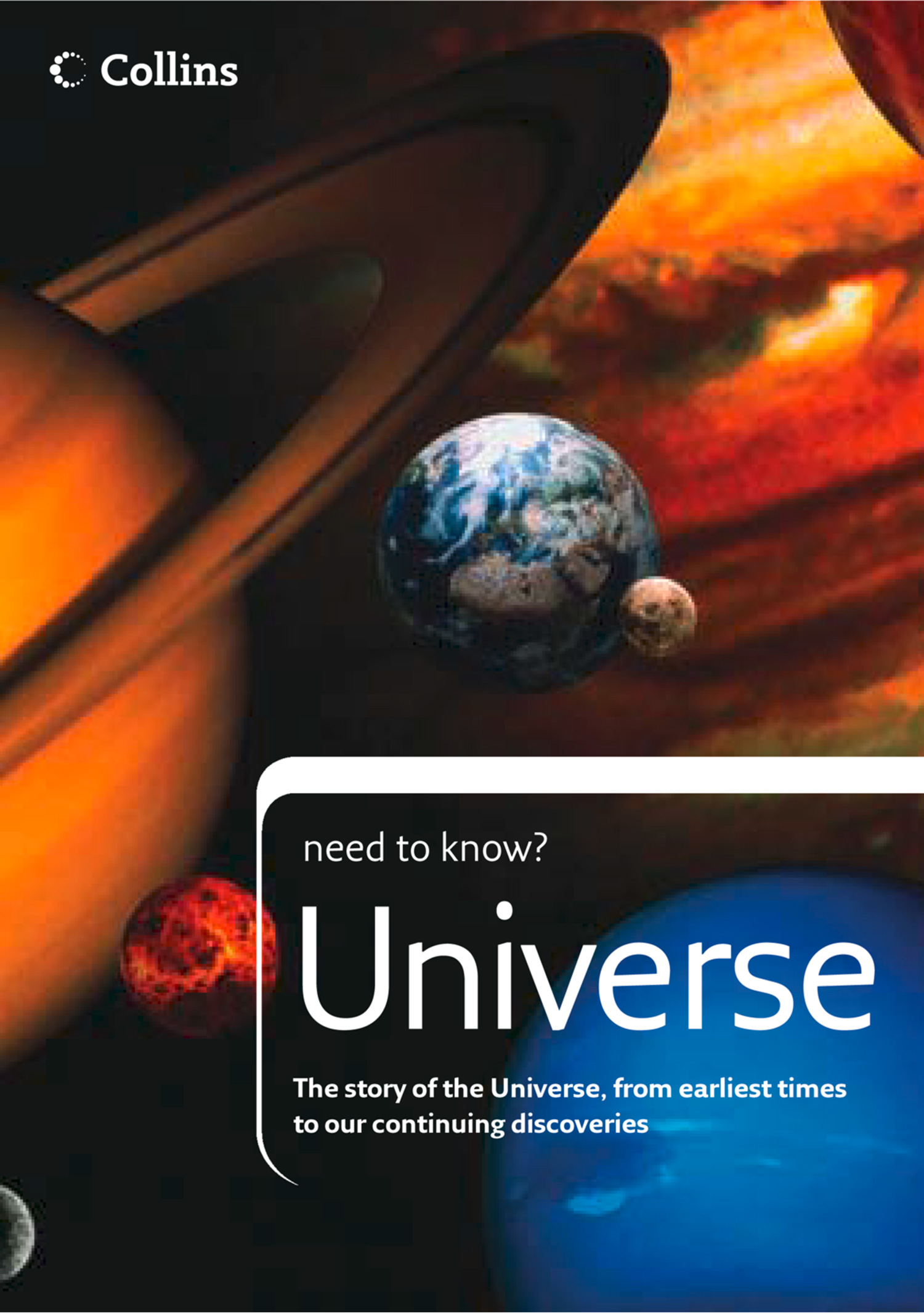 Universe: The story of the Universe,  from earliest times to our continuing discoveries (Collins Need to Know?)