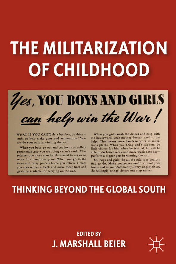 The Militarization of Childhood Thinking Beyond the Global South