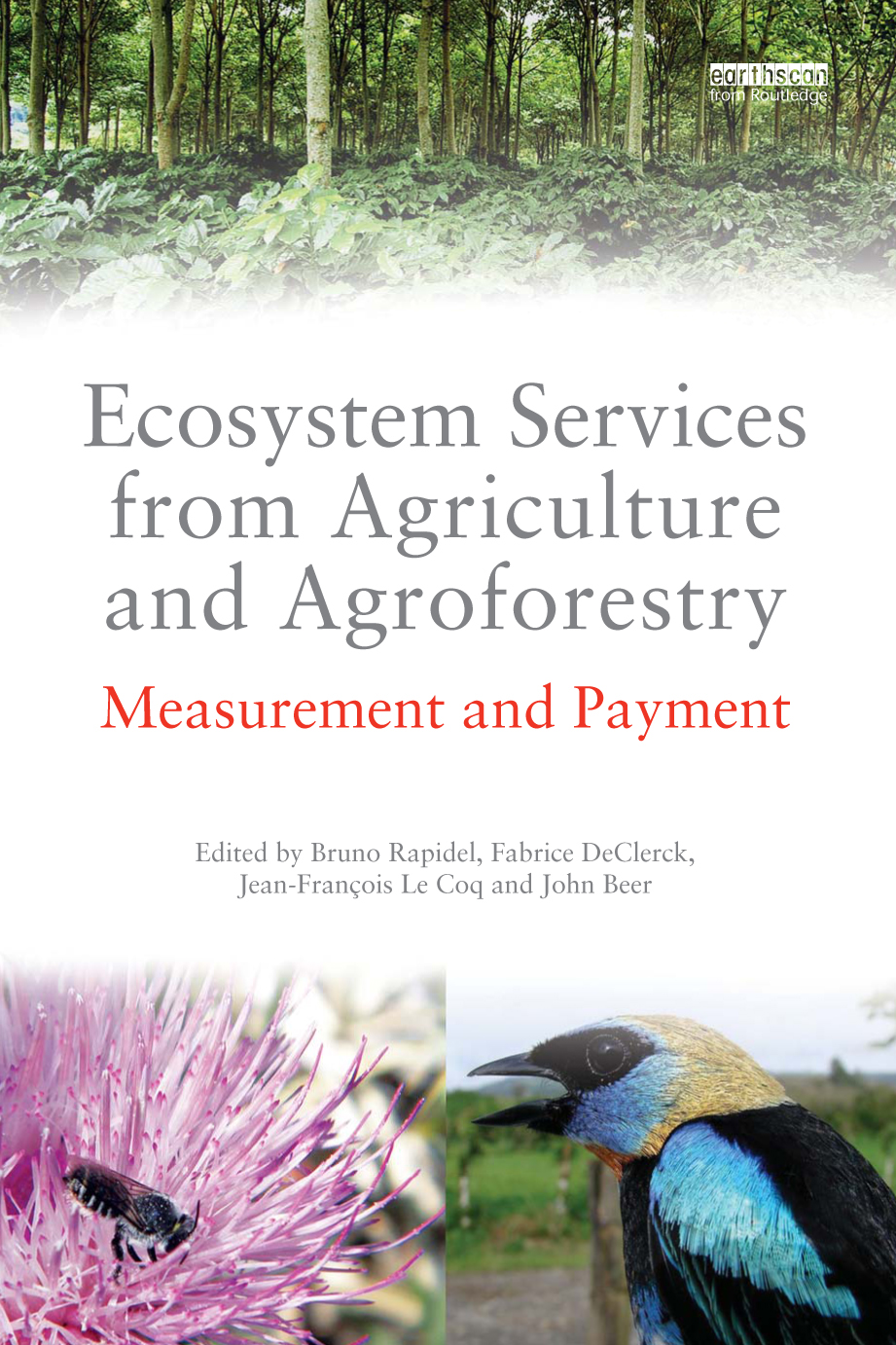 Ecosystem Services from Agriculture and Agroforestry Measurement and Payment