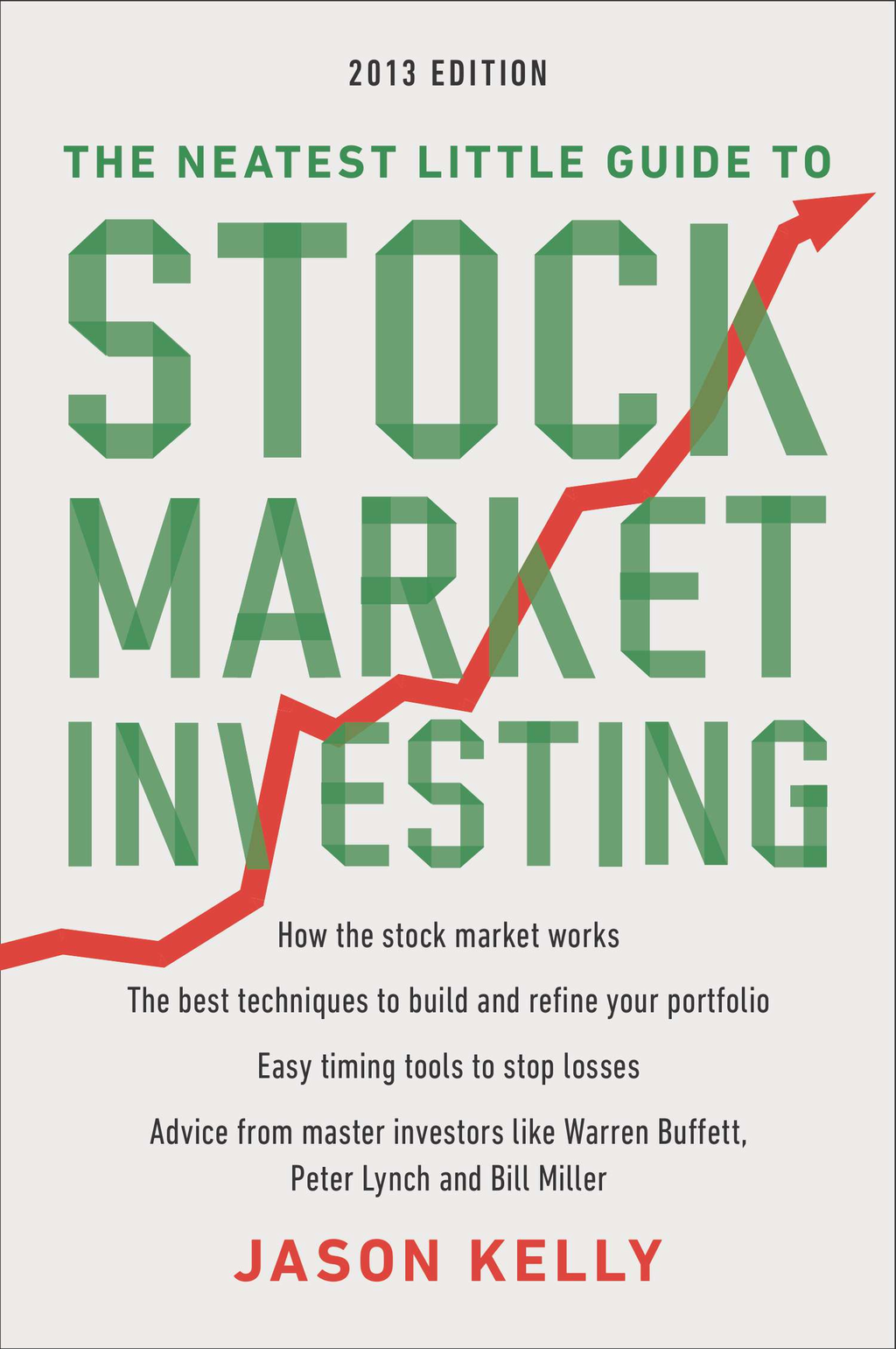 The Neatest Little Guide to Stock Market Investing By: Jason Kelly