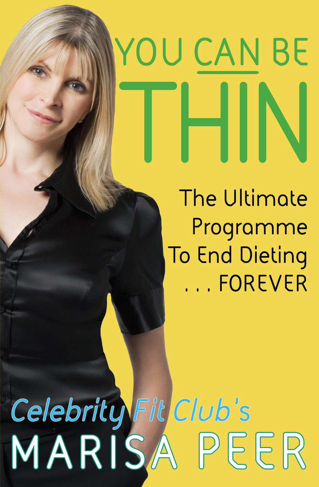 You Can Be Thin The Ultimate Programme to End Dieting...Forever