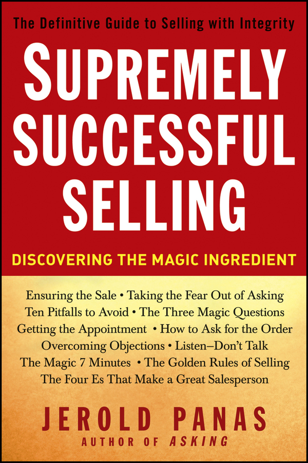 Supremely Successful Selling By: Jerold Panas