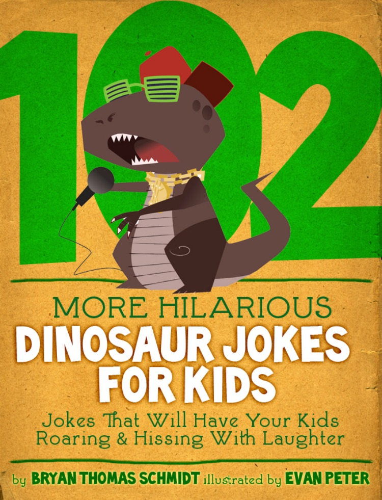 102 More Hilarious Dinosaur Jokes For Kids By: Bryan Thomas Schmidt