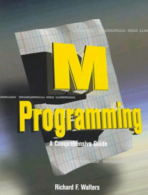 M Programming: A Comprehensive Guide: A Comprehensive Guide