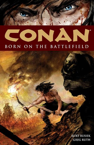 Conan Vol. 0: Born on the Battlefield  By: Kurt Busiek, Greg Ruth (Artist)