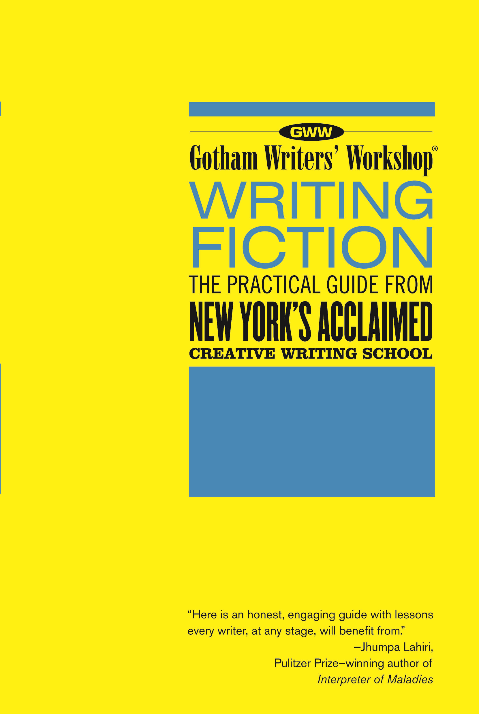Gotham Writers Workshop: Writing Fiction The Practical Guide From New York's Acclaimed Writing School
