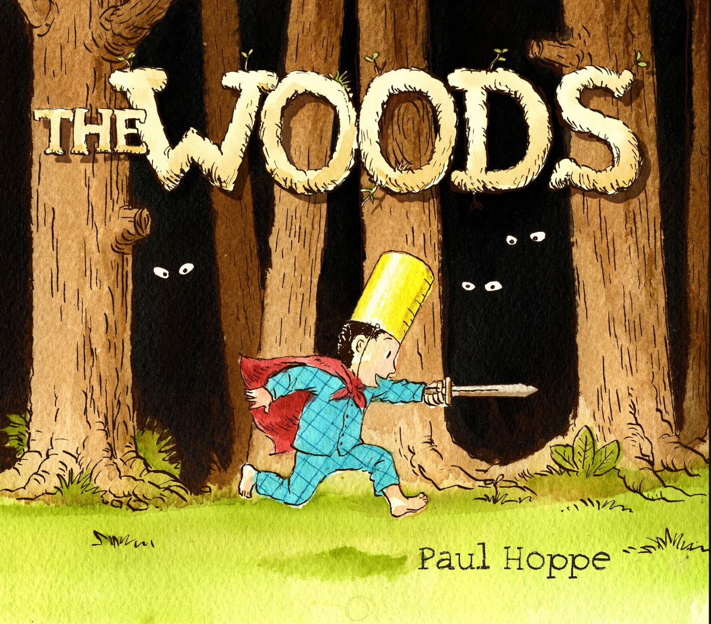 The Woods By: Paul Hoppe
