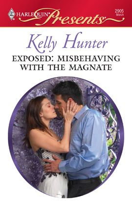 Exposed: Misbehaving with the Magnate By: Kelly Hunter