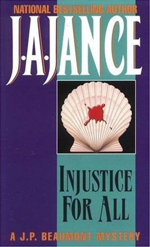 Injustice for All By: J. A. Jance