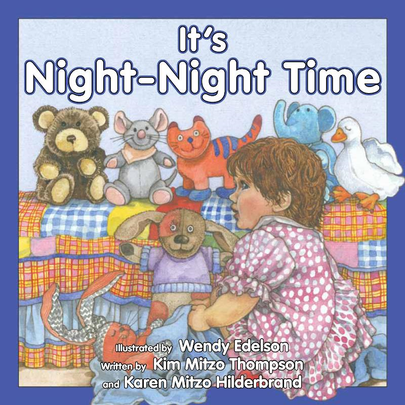 It's Night-Night Time By: MITZO THOMPSON, KIM