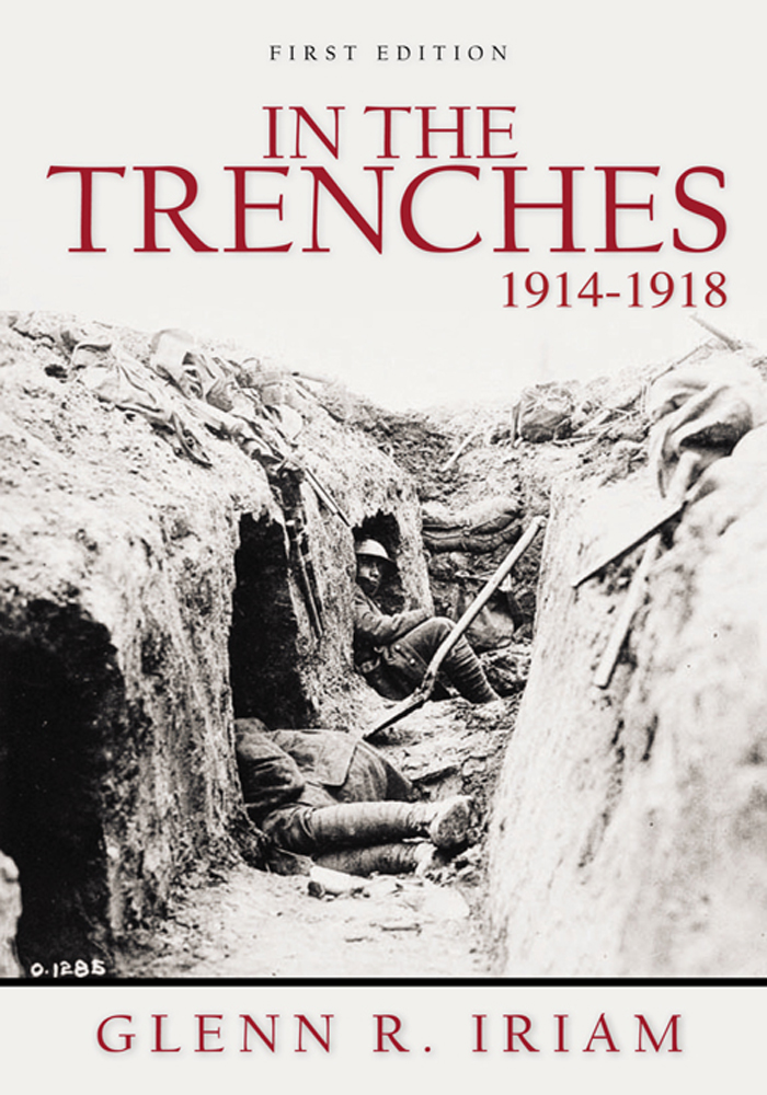IN THE TRENCHES 1914 - 1918 By: GLENN R. IRIAM