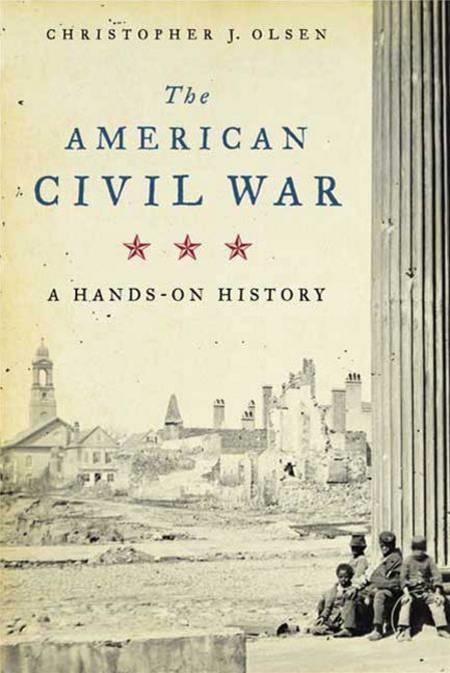 The American Civil War By: Christopher J. Olsen