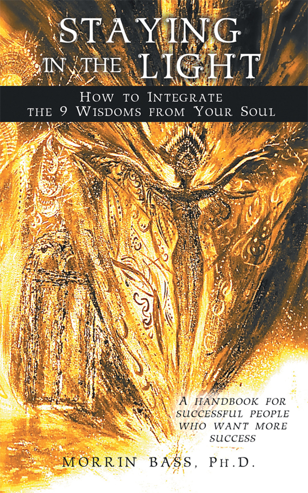 Staying in the Light: How to Integrate the 9 Wisdoms from Your Soul