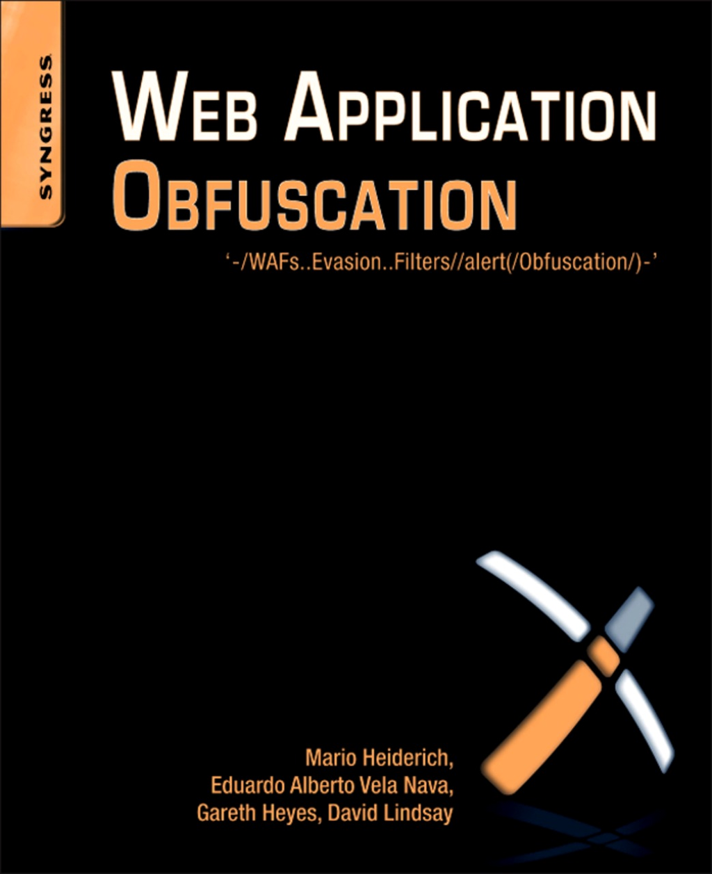 Web Application Obfuscation '-/WAFs..Evasion..Filters//alert(/Obfuscation/)-'