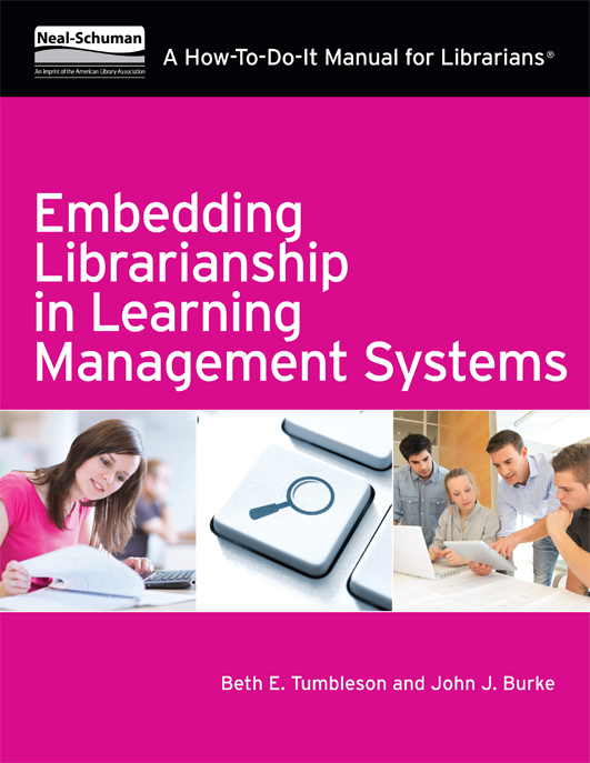 Embedding Librarianship in Learning Management Systems A How-To-Do-It Manual for Librarians