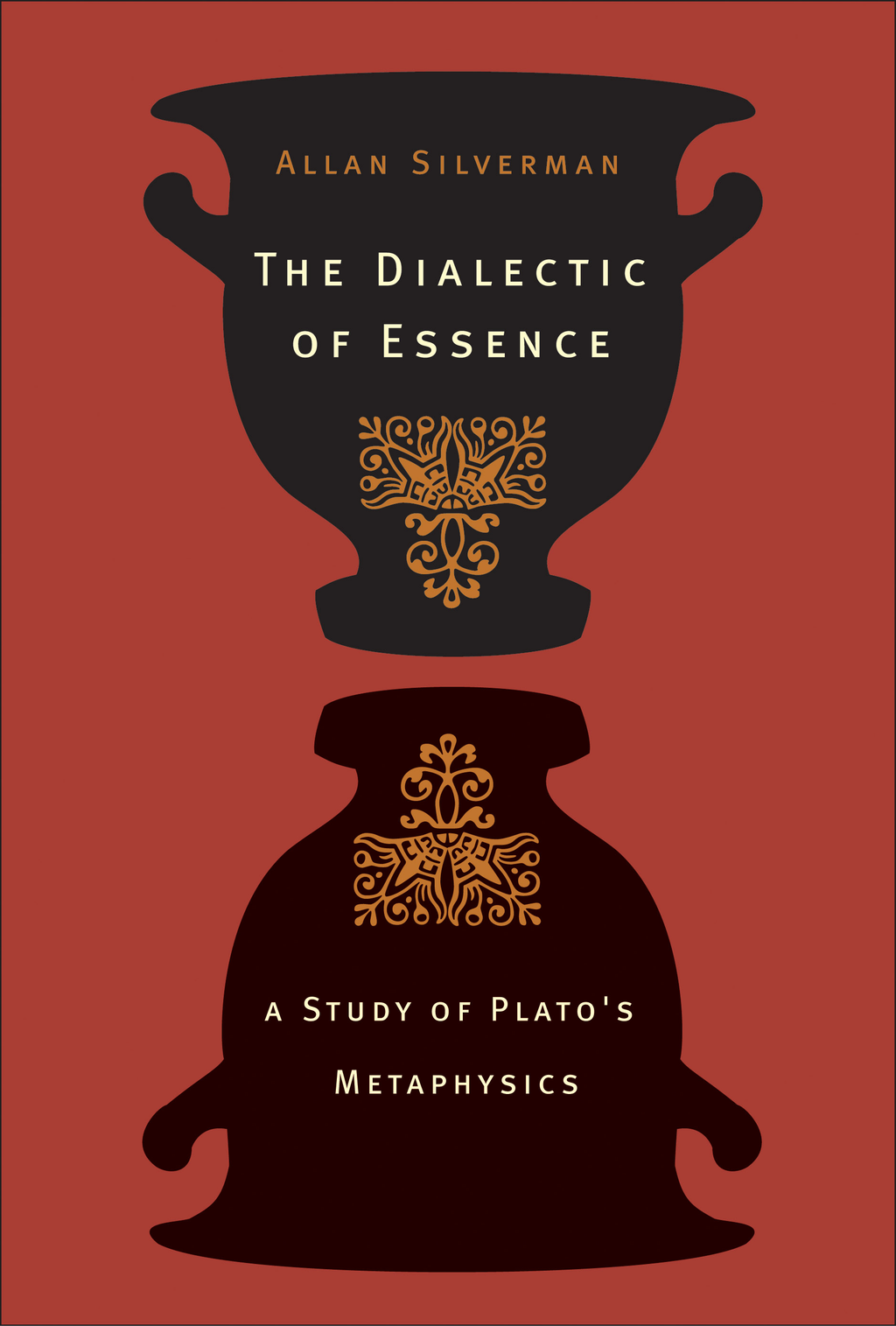 The Dialectic of Essence By: Allan Silverman