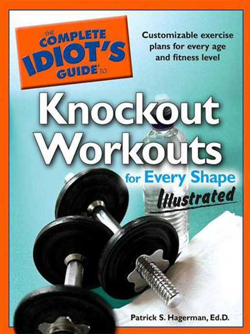 The Complete Idiot's Guide to Knockout Workouts for Every ShapeIllustrat