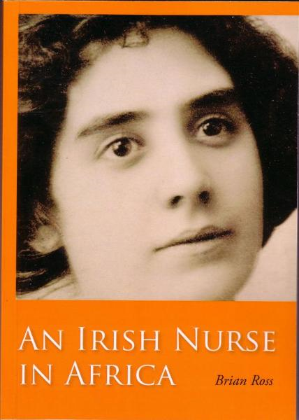 An Irish Nurse in Africa By: Brian Ross