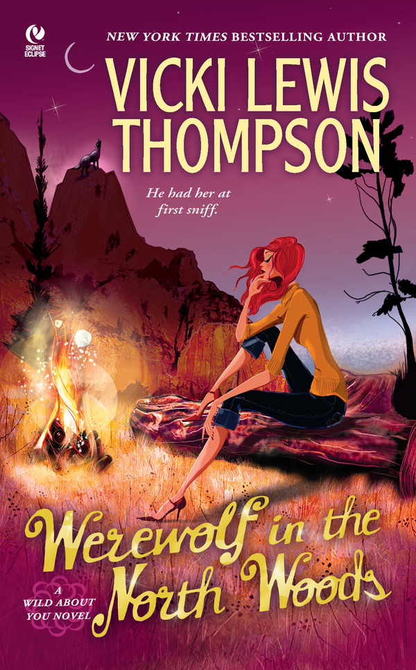 Werewolf in the North Woods: A Wild About You Novel By: Vicki Lewis Thompson