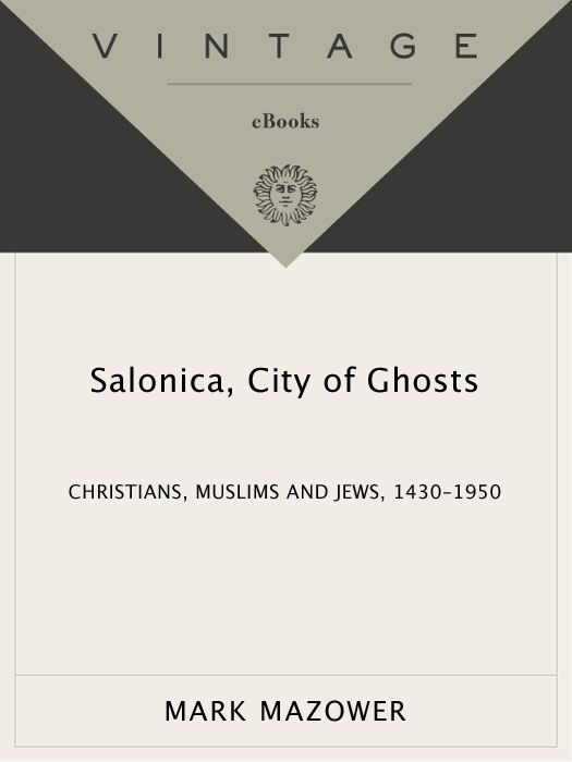 Salonica, City of Ghosts By: Mark Mazower