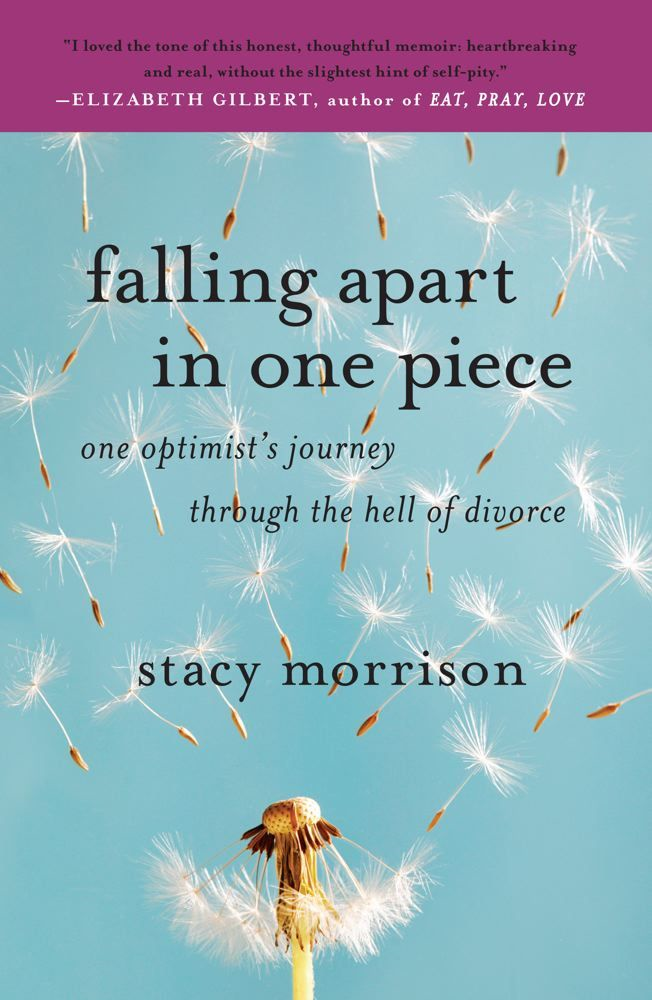 Falling Apart in One Piece By: Stacy Morrison