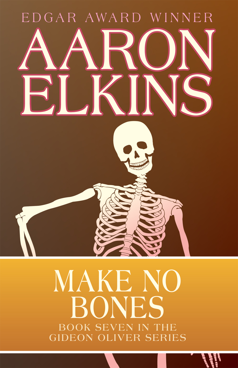 Make No Bones By: Aaron Elkins