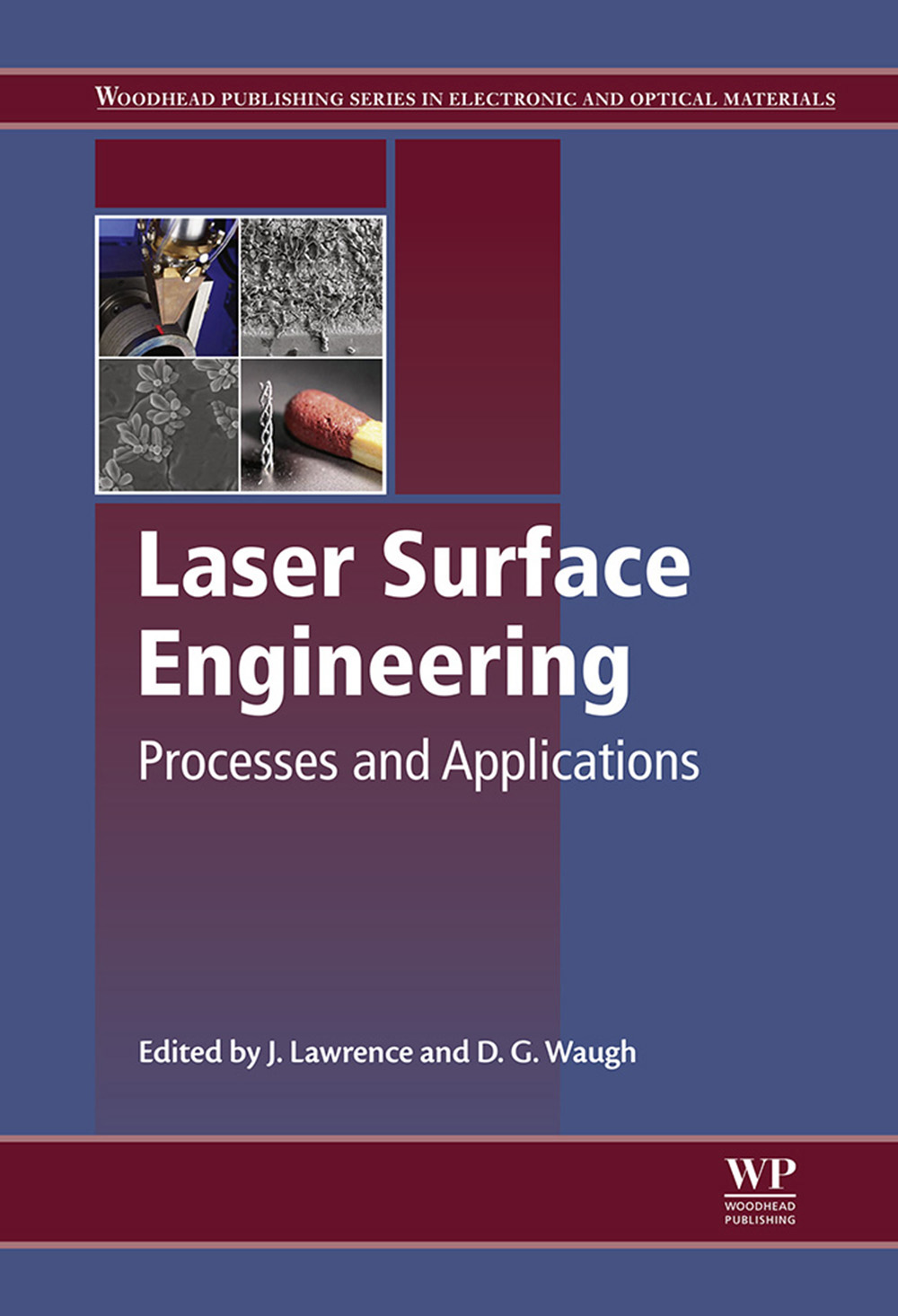 Laser Surface Engineering Processes and Applications