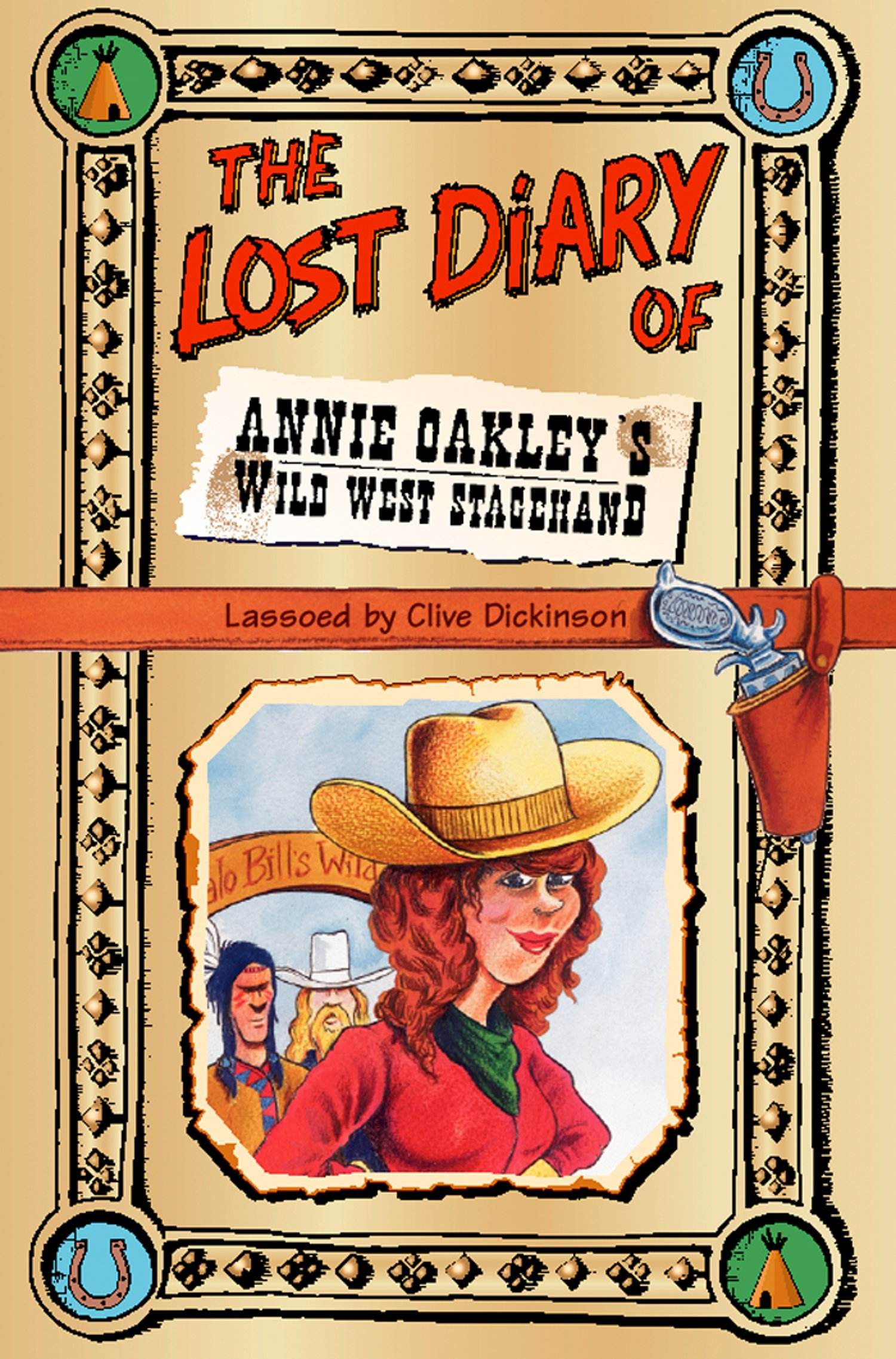 The Lost Diary of Annie Oakley?s Wild West Stagehand