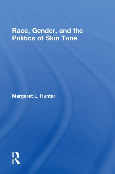 Race  Gender  and the Politics of Skin Tone