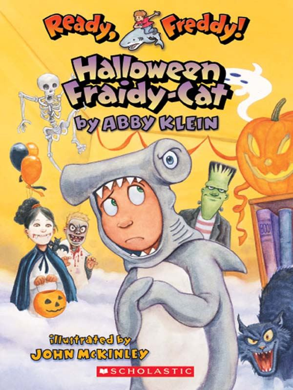 Ready, Freddy! #8: Halloween Fraidy Cat By: Abby Klein,John McKinley