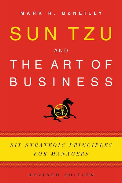 Sun Tzu and the Art of Business : Six Strategic Principles for Managers