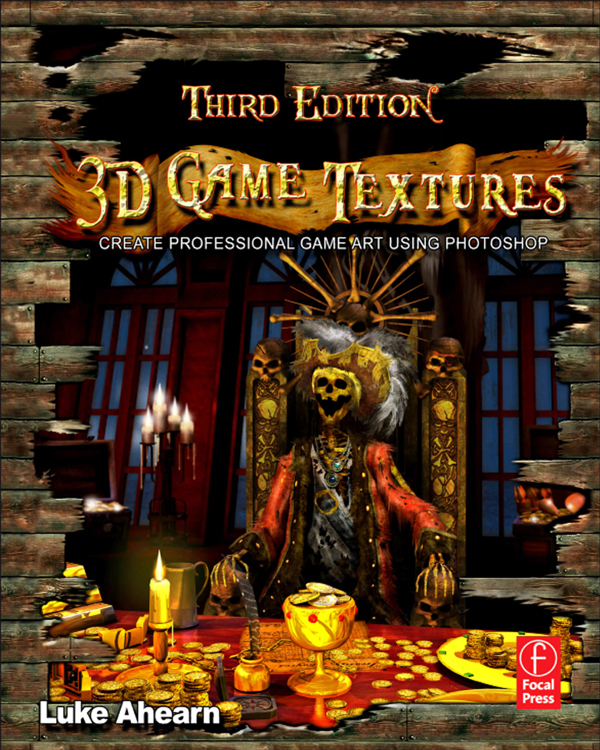 3D Game Textures: Create Professional Game Art Using Photoshop Create Professional Game Art Using Photoshop