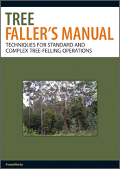 Tree Faller's Manual: Techniques for Standard and Complex Tree-Felling Operations