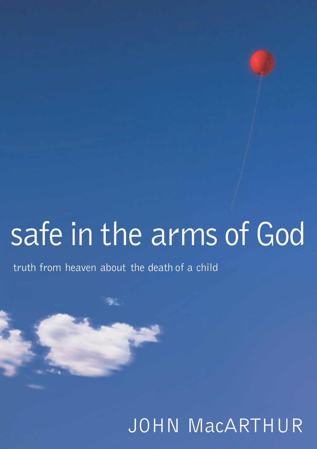 Safe in the Arms of God By: John MacArthur
