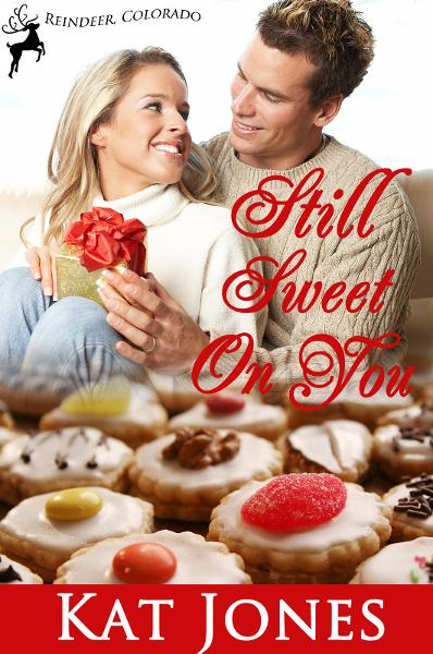 Still Sweet on You By: Kat Jones