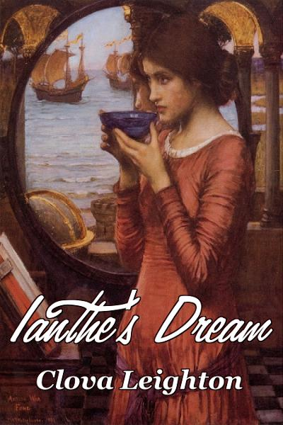 Ianthe's Dream By: Clova Leighton