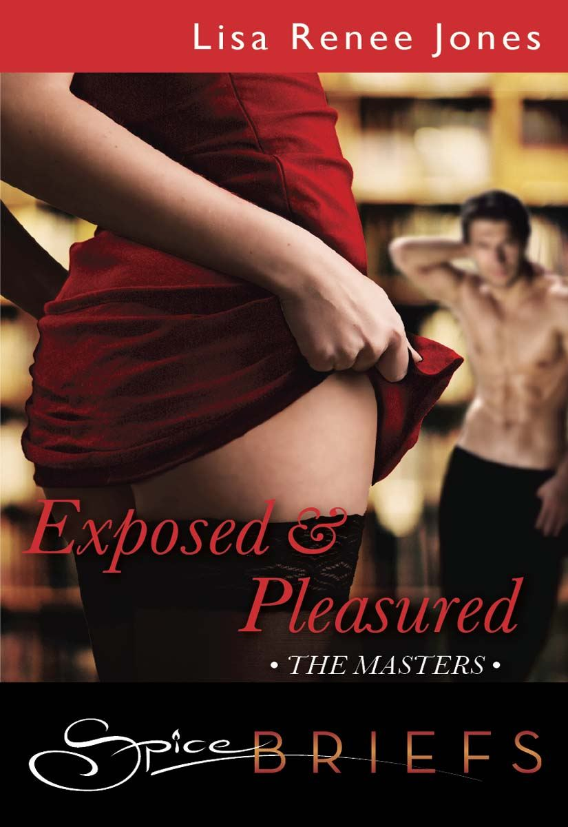 Exposed and Pleasured By: Lisa Renee Jones