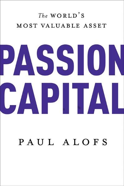 Passion Capital By: Paul Alofs