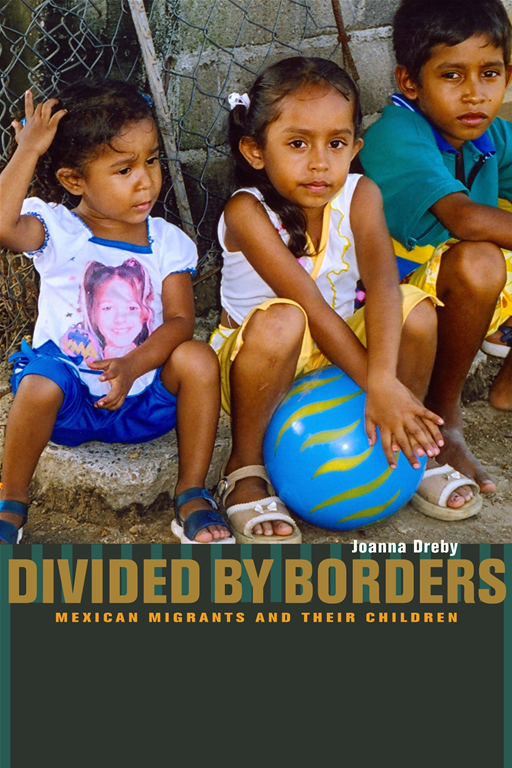 Divided by Borders By: Joanna Dreby