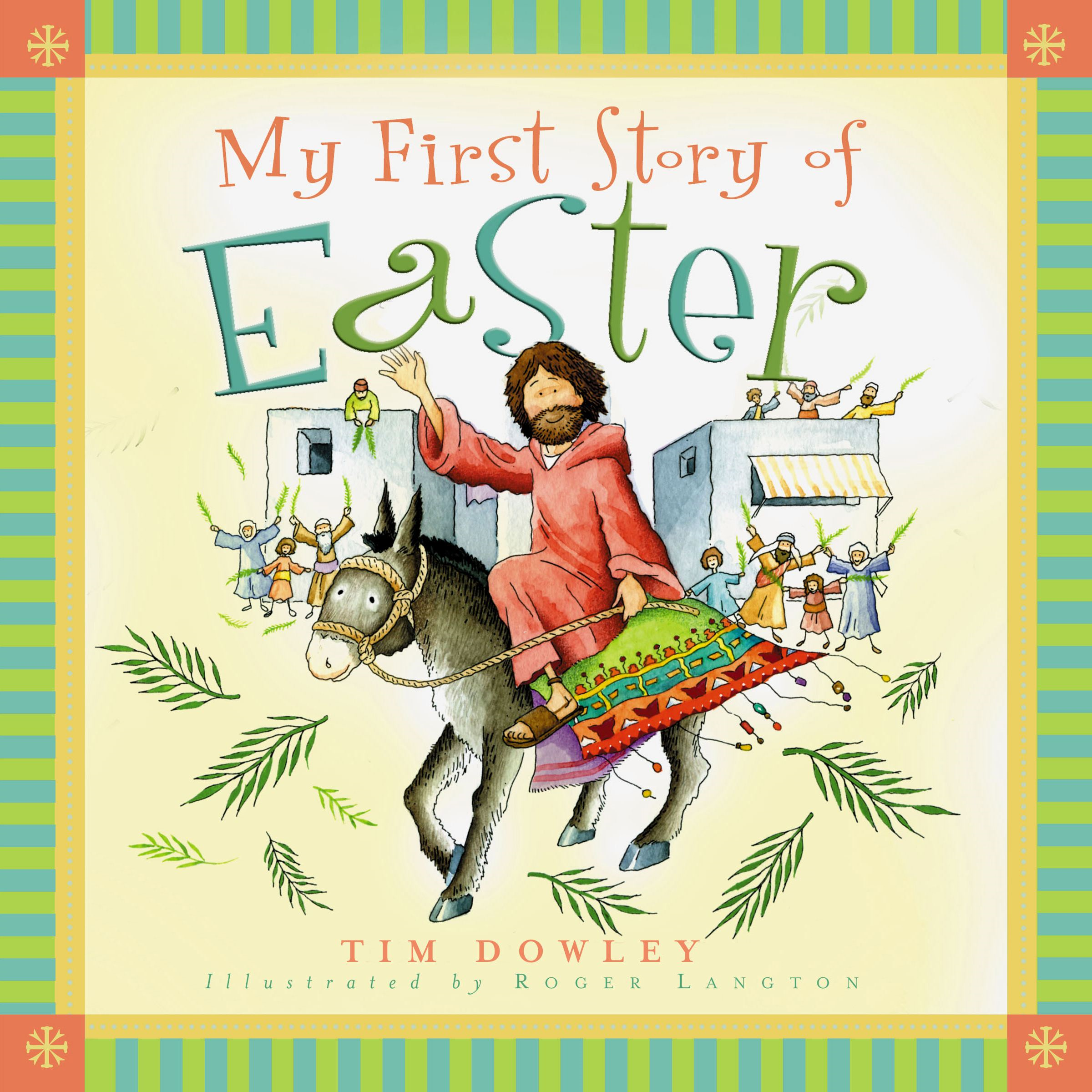 My First Story of Easter By: Tim Dowley