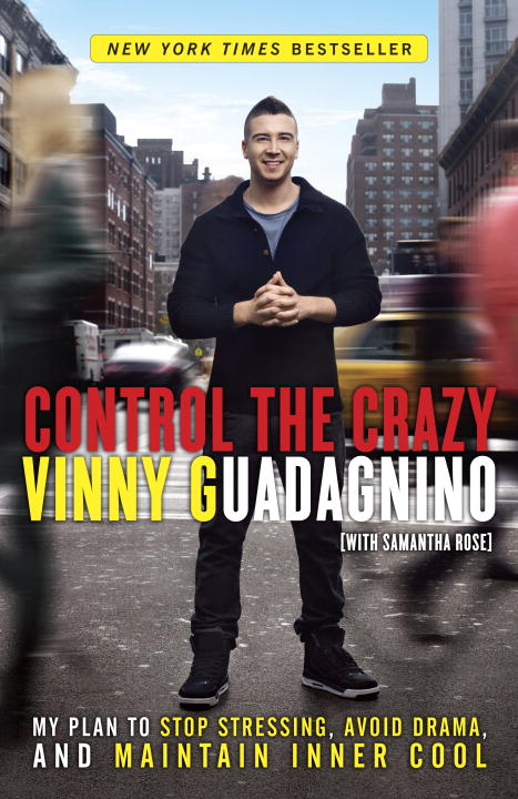 Control the Crazy By: Samantha Rose,Vinny Guadagnino