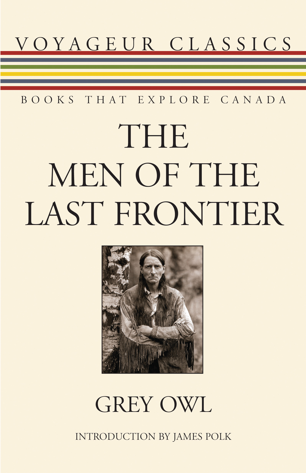 The Men of the Last Frontier By: Grey Owl