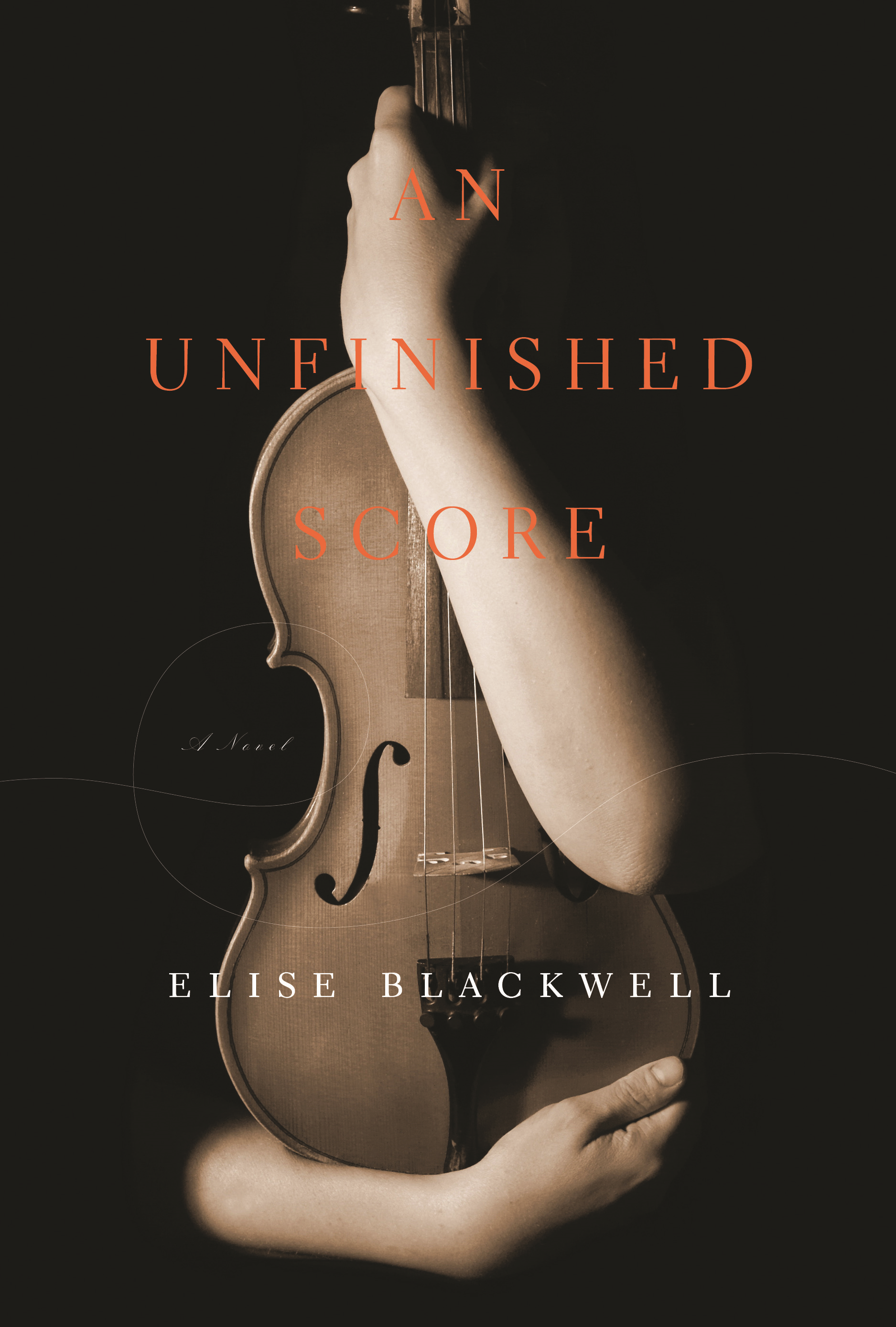 An Unfinished Score By: Elise Blackwell