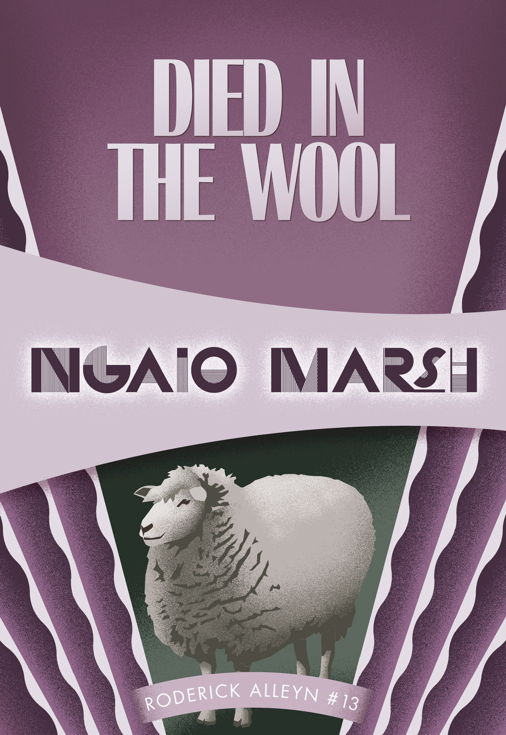Died in the Wool By: Ngaio Marsh