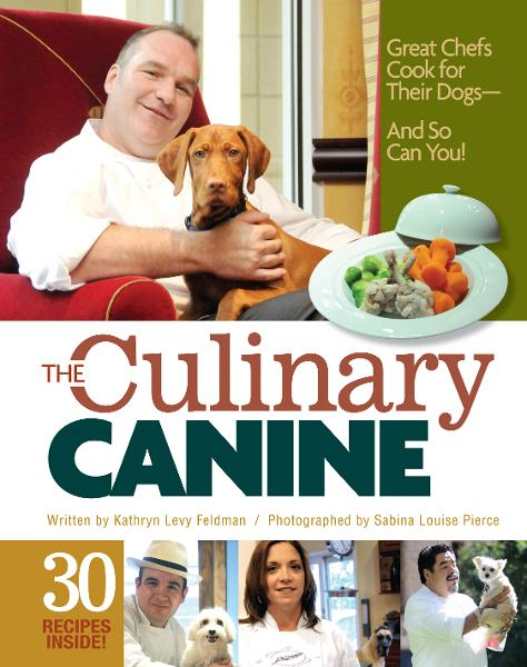 The Culinary Canine: Great Chefs Cook for Their Dogs - And So Can You! By: Kathryn Levy Feldman,Sabina Louise Pierce