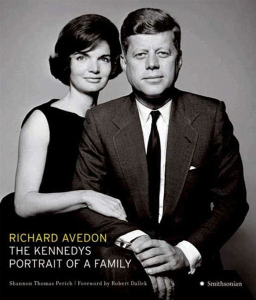 The Kennedys By: Richard Avedon,Shannon Thomas Perich